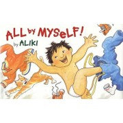 All by Myself!, Hardcover/Aliki