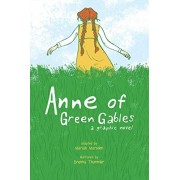 Anne of Green Gables: A Graphic Novel, Paperback