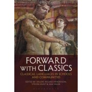Forward with Classics: Classical Languages in Schools and Communities