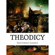 Theodicy: Essays on the Goodness of God the Freedom of Man and the Origin of Evil, Paperback/E. M. Huggard