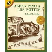 Abran Paso a Los Patitos = Make Way for Ducklings, Paperback/Robert McCloskey