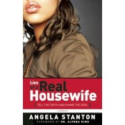 Lies of a Real Housewife: Tell the Truth and Shame the Devil, Paperback