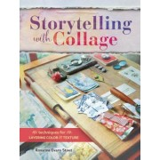 Storytelling with Collage: Techniques for Layering, Color and Texture, Paperback