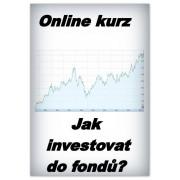 Online kurz - Jak investovat do Podílových fondů? (50% sleva)