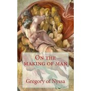 On the Making of Man, Paperback/Gregory of Nyssa