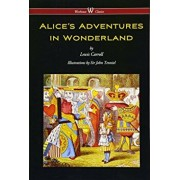 Alice's Adventures in Wonderland (Wisehouse Classics - Original 1865 Edition with the Complete Illustrations by Sir John Tenniel) (2016), Hardcover/Lewis Carroll