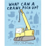 What Can a Crane Pick Up?, Hardcover
