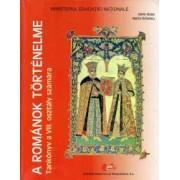 A Romanok Tortenelme Tankonyv a VIII osztaly szamara Istoria romanilor manual pentru clasa a VIII-a limba maghiara