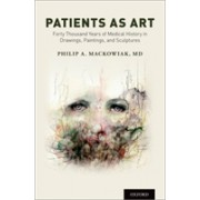 Patients as Art - Forty Thousand Years of Medical History in Drawings, Paintings, and Sculpture (9780190858216)