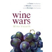 Wine Wars: The Curse of the Blue Nun, the Miracle of Two Buck Chuck, and the Revenge of the Terroirists, Paperback/Mike Veseth