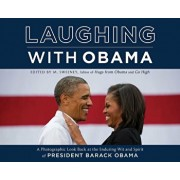 Laughing with Obama: A Photographic Look Back at the Enduring Wit and Spirit of President Barack Obama, Hardcover/M. Sweeney