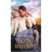 Totul pentru aventura/Mary Balogh