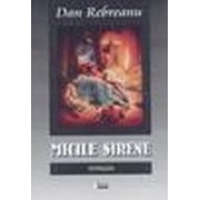 Micile sirene - Rebreanu, Dan.