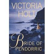 Bride of Pendorric: The Classic Novel of Romantic Suspense, Paperback/Victoria Holt