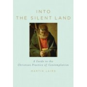 Into the Silent Land A Guide to the Christian Practice of Contemplation