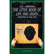 The Little Book of Life and Death, Paperback/Douglas Edison Harding