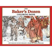 The Baker's Dozen Coloring Book: A Grayscale Adult Coloring Book and Children's Storybook Featuring a Christmas Legend of Saint Nicholas, Paperback/Wendy Edelson