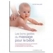 Guy Trédaniel Éditeur Les bons gestes du massage pour le bébé - Peter WALKER