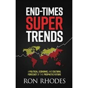 End-Times Super Trends: A Political, Economic, and Cultural Forecast of the Prophetic Future, Paperback/Ron Rhodes
