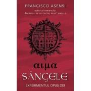 Sangele. Experimentul Opus Dei/Francisco Asensi
