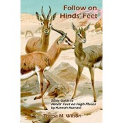 Follow on Hinds' Feet: Study Guide to Hinds' Feet on High Places, Paperback/Teresa M. Wilson