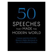 50 Speeches That Made the Modern World - Famous Speeches from Women's Rights to Human Rights (Chambers)(Cartonat) (9781473640948)