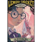 Miserable Mill. Netflix Tie-In Edition, Paperback/Lemony Snicket