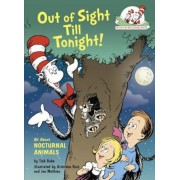 Out of Sight Till Tonight!: All about Nocturnal Animals, Hardcover