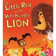 Little Red and the Very Hungry Lion, Hardcover/Alex Smith