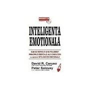 Inteligenta emotionala Cum sa dezvolti si sa folosesti principiile esentiale ale conducerii cu ajutorul Inteligentei Emotionale