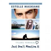 Just Don't Mention It - Estelle Maskame
