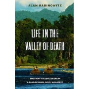 Life in the Valley of Death by Alan Rabinowitz