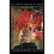 The School Among the Ruins: Poems 2000-2004, Paperback/Adrienne Cecile Rich
