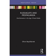 Russiagate and Propaganda: Disinformation in the Age of Social Media, Hardcover/Oliver Boyd-Barrett
