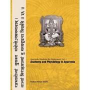 Ayurvedic Medicine for Westerners: Anatomy and Physiology in Ayurveda, Paperback/Vaidya Atreya Smith