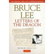 Bruce Lee Letters of the Dragon: The Original 1958-1973 Correspondence, Paperback