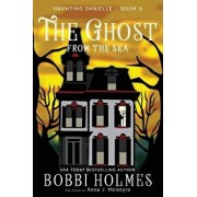 The Ghost from the Sea, Paperback/Bobbi Holmes