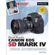 David Busch's Canon EOS 5d Mark IV Guide to Digital Slr Photography, Paperback/David D. Busch