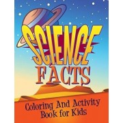 Science Facts Coloring and Activity Book for Kids, Paperback/Speedy Publishing LLC