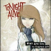 Video Delta Tonight Alive - What Are You So Scared Of? - CD