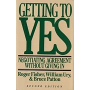 Getting to Yes: Negotiating Agreement Without Giving in, Hardcover/William L. Ury