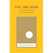 You Are Here: Discovering the Magic of the Present Moment, Hardcover