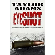 Eyeshot: A Gripping Edge-Of-Your-Seat Suspense Thriller, Paperback/Taylor Adams