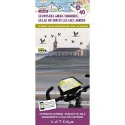 Fietskaart 40 Fietsroute-Netwerk Le Pays des Grues Cendrees, Le lac de Der et les lacs Aubois - Frankrijk | Sportoena