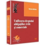 Unificarea dreptului obligatiilor civile si comerciale - Marian Nicolae