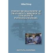 Tehnici de diagnostic si tratament chirurgical utilizate in patologia mamara/Mihai Pricop