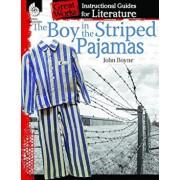 The Boy in the Striped Pajamas: An Instructional Guide for Literature: An Instructional Guide for Literature, Paperback/Kristin Kemp