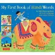 My First Book of Hindi Words: An ABC Rhyming Book of Hindi Language and Indian Culture, Hardcover