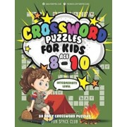 Crossword Puzzles for Kids Ages 8-10 Intermediate Level: 80 Daily Easy Puzzle Crossword for Kids, Paperback/Nancy Dyer