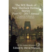 The MX Book of New Sherlock Holmes Stories, Part VI: 2017 Annual, Paperback